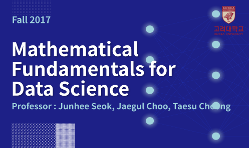 Mathematical Fundamentals for Data Science 개강일 2018-03-06 종강일 2018-07-03 강좌상태 end