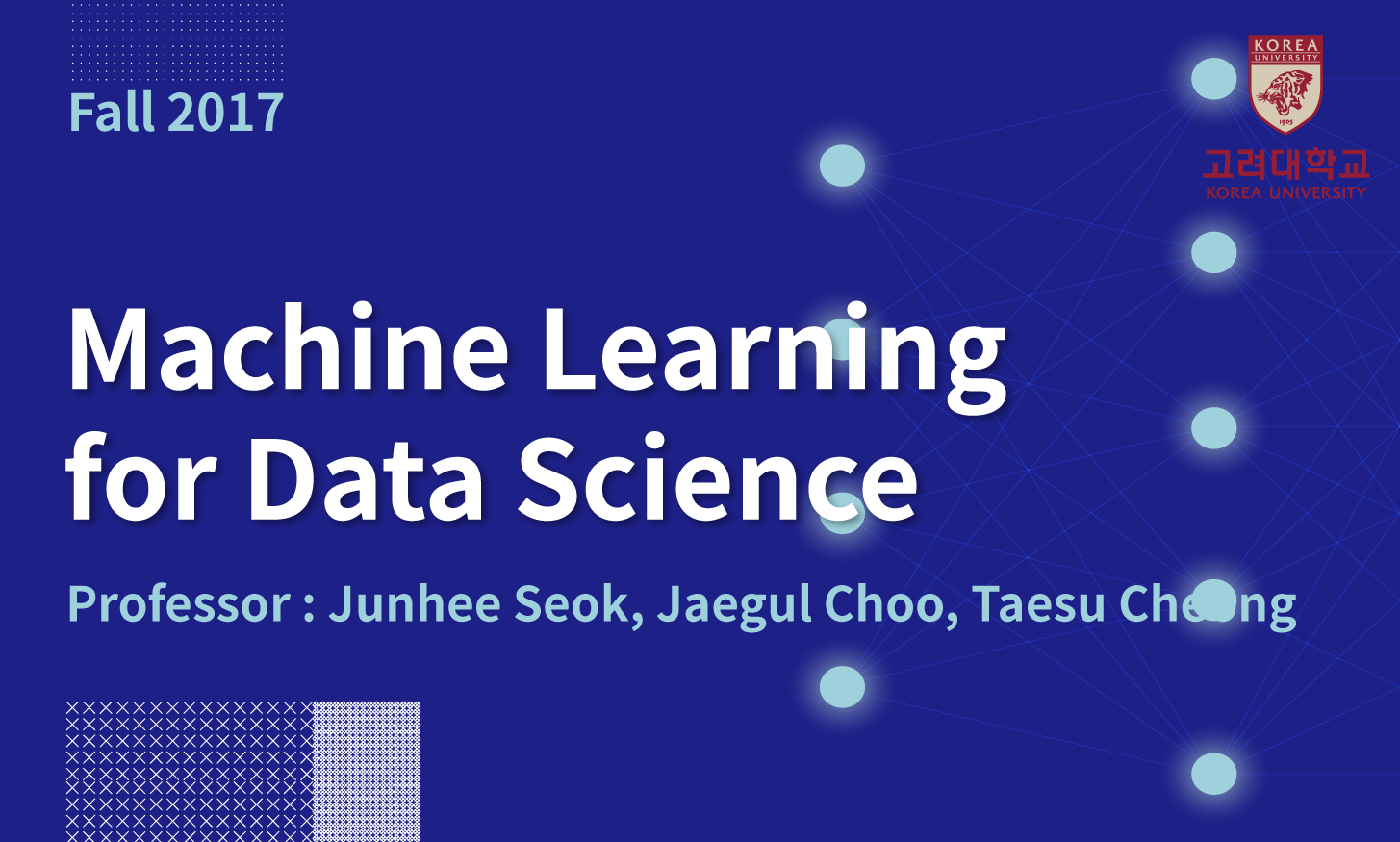 Machine Learning for Data Science 개강일 2018-09-03 종강일 2018-12-31 강좌상태 진행중