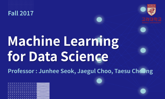 Machine Learning for Data Science 개강일 2018-09-03 종강일 2018-12-31 강좌상태 end